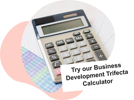 Try our Business Development Trifecta Calculator